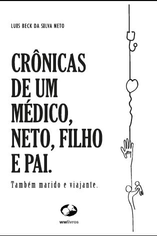 Crônicas de um médico, neto, filho  e pai
